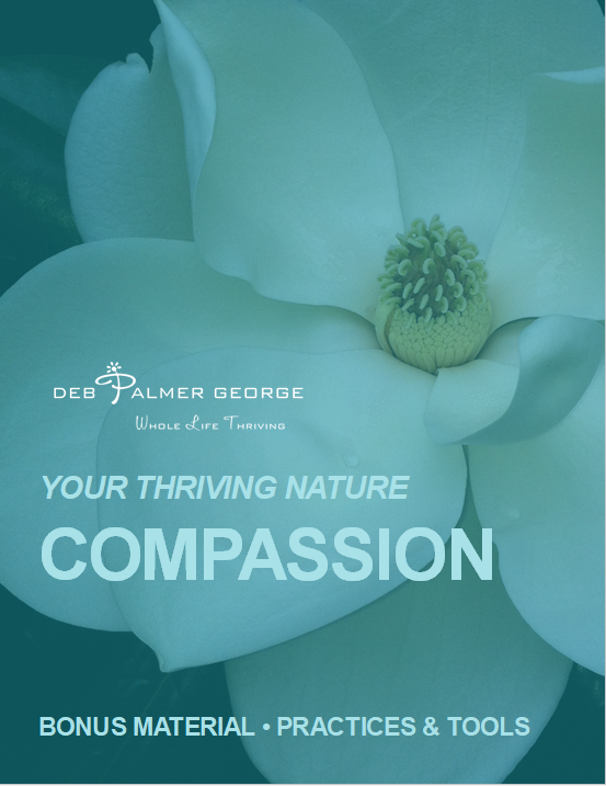 Deb Palmer George Your Thriving Nature Book Photograph Quotes Inspirational Bonus Material_COMPASSION