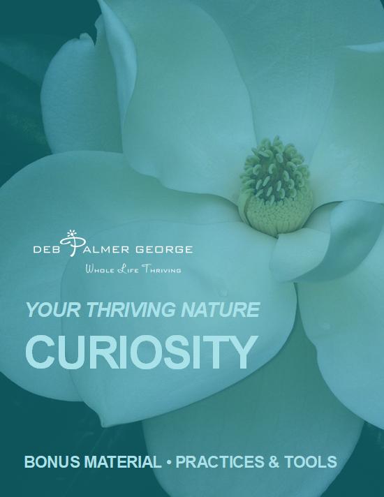 Deb Palmer George Your Thriving Nature Book Photograph Quotes Inspirational Bonus Material_CURIOSITY